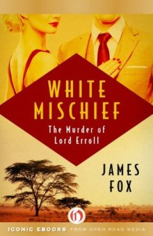 Book cover for White Mischief - The Murder of Lord Errol - by James Fox