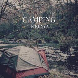List of Best Camping Sites in Kenya. Camping is much more than a pleasant holiday. Many will say that it is the only way to truly enjoy Kenya, an inexpensive and delightful do-it-yourself holiday.