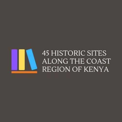 A Guide to Historic Sites along the Coast Region of Kenya gives comprehensive information on 45 (+) historic sites, from Vanga Ruins (in the south) northerly heading along the coastline to Ishakani Ruins (in the north).