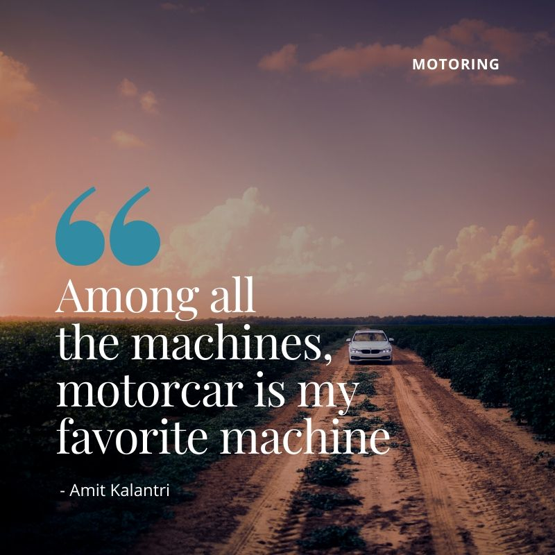 "Travel Quotes - ""Among all the machines, motorcar is my favourite machine"" - Amit Kalantri - Motoring Hints for Kenya"