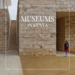 A Guide to Museums in Kenya gives comprehensive information about the 35 National Museums in Kenya, spread across 18 Counties and all with unique offerings and attractions for the history buff and curious at heart.