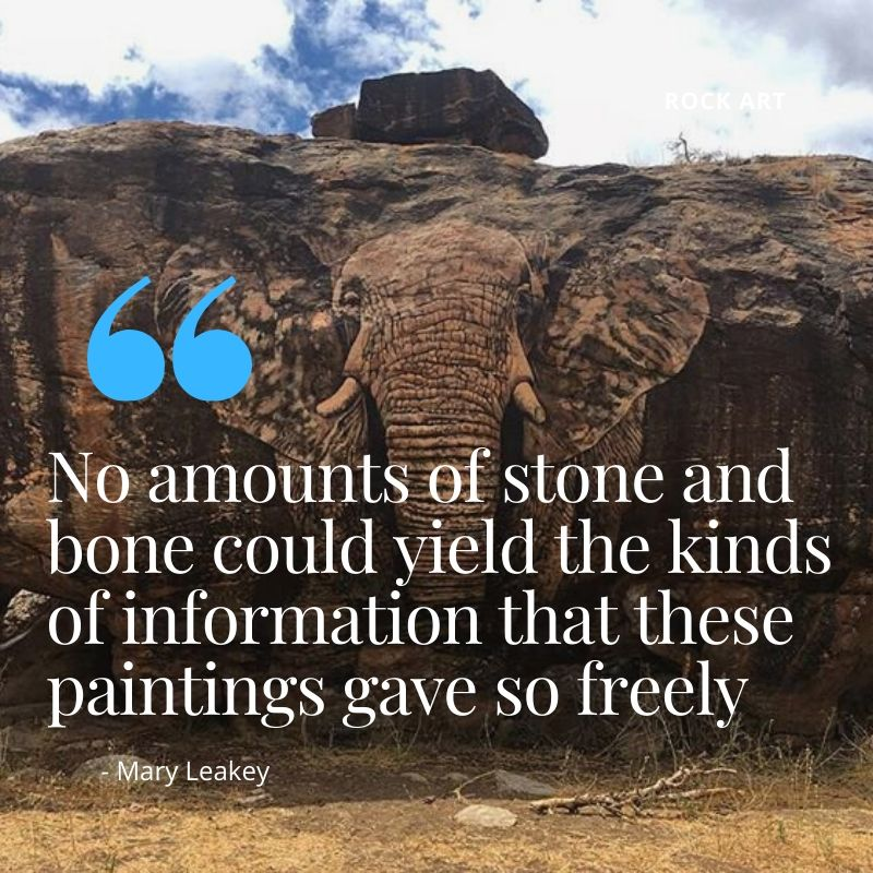 "Travel Quote - ""No amount of stone and bone could yield the kinds of information that these paintings gave so freely"" - Mary Leakey. A guide to rock art sites in Kenya"